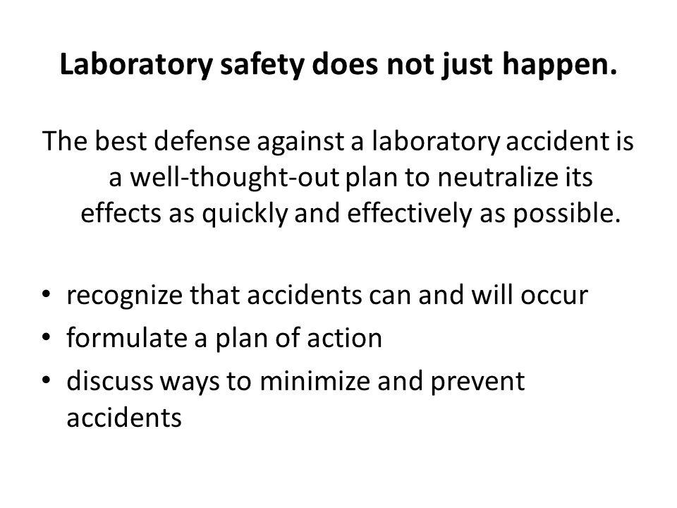Laboratory safety does not just happen.