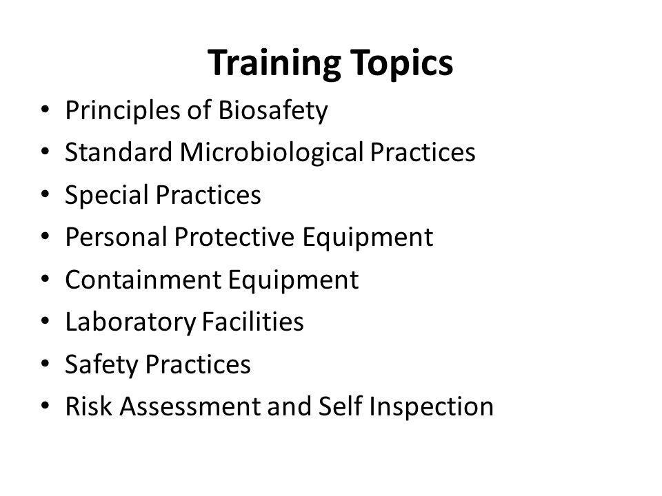 Training Topics Principles of Biosafety