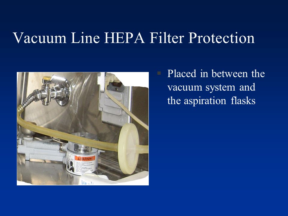 Vacuum Line HEPA Filter Protection