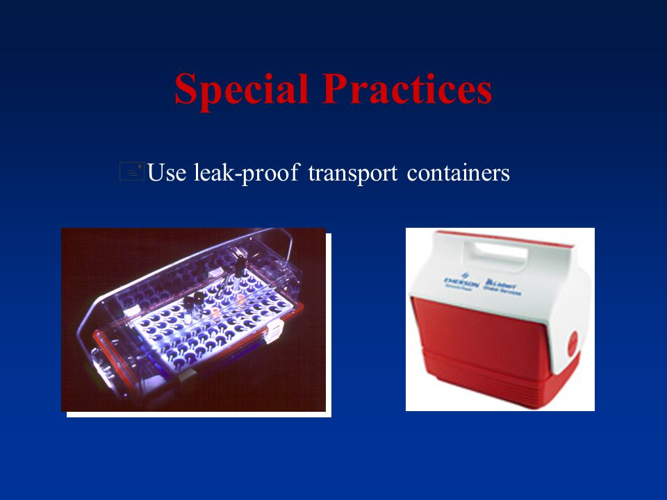 Special Practices Use leak-proof transport containers Graphics