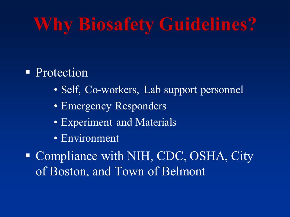 Why Biosafety Guidelines
