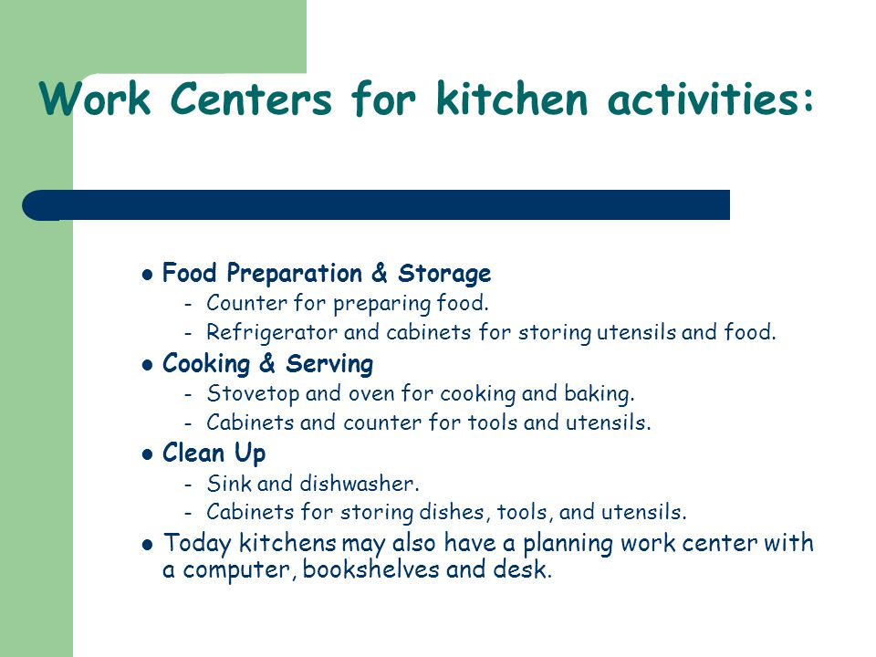 Work Centers for kitchen activities:
