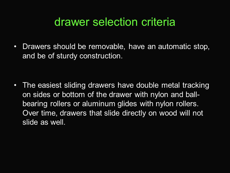 drawer selection criteria