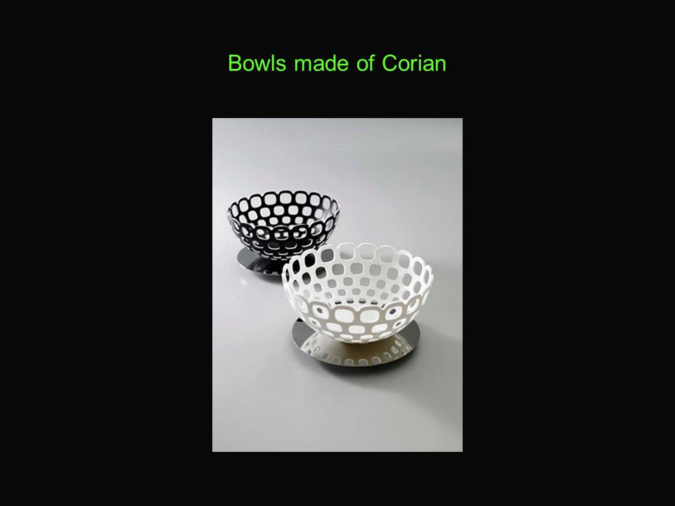 Bowls made of Corian