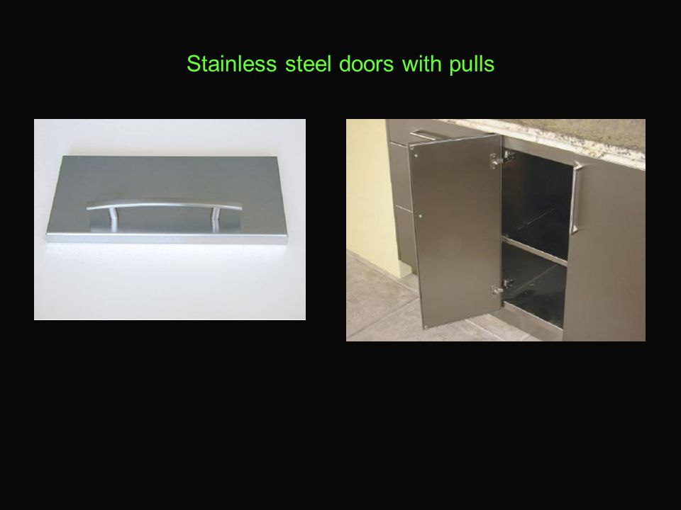 Stainless steel doors with pulls