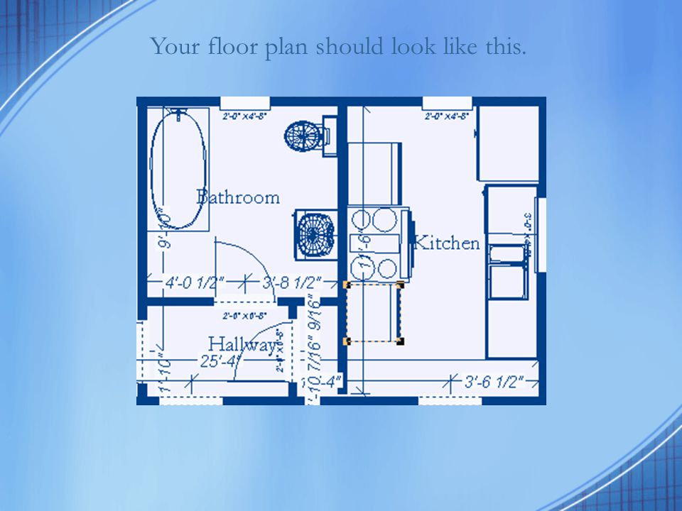 Your floor plan should look like this.