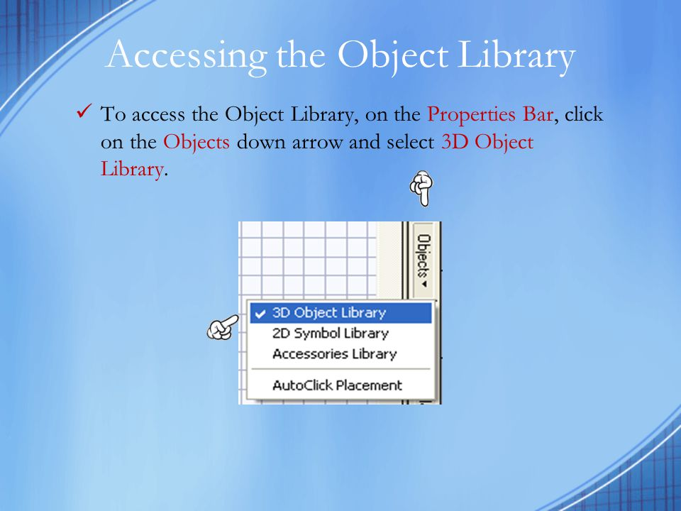 Accessing the Object Library