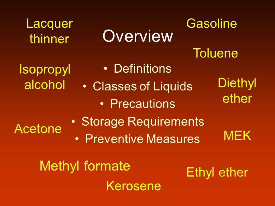 Overview Methyl formate Lacquer thinner Gasoline Toluene