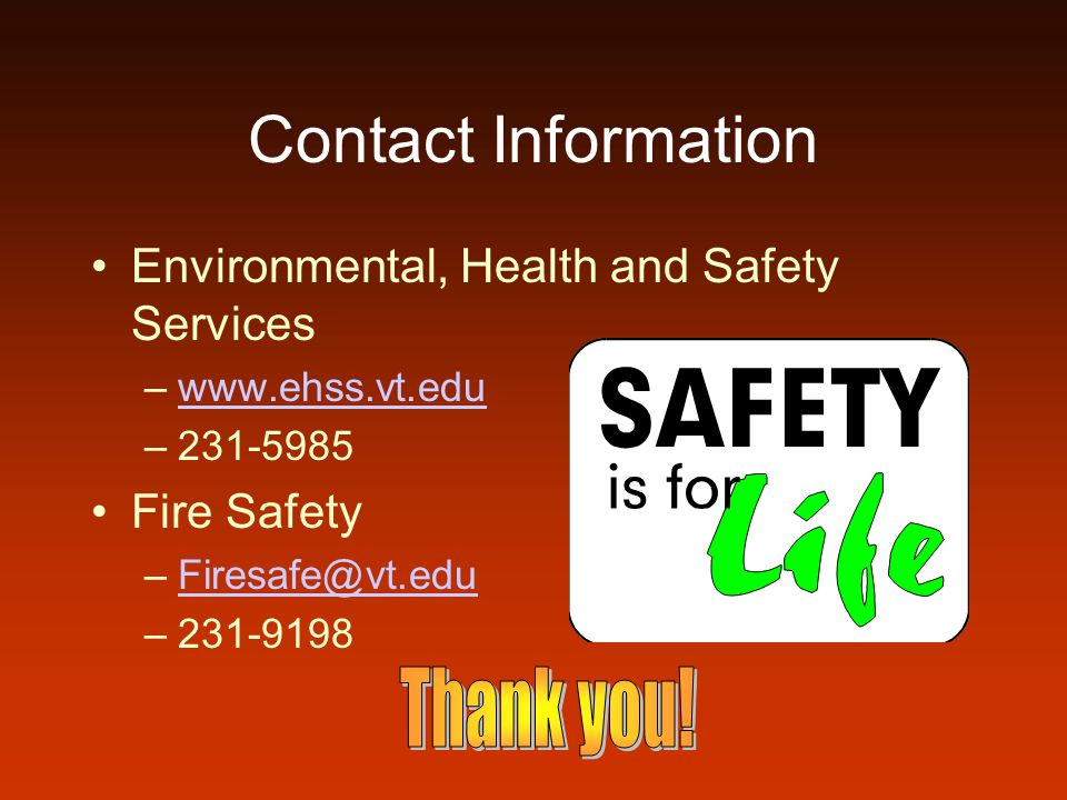 Contact Information Environmental, Health and Safety Services. www.ehss.vt.edu. 231-5985. Fire Safety.