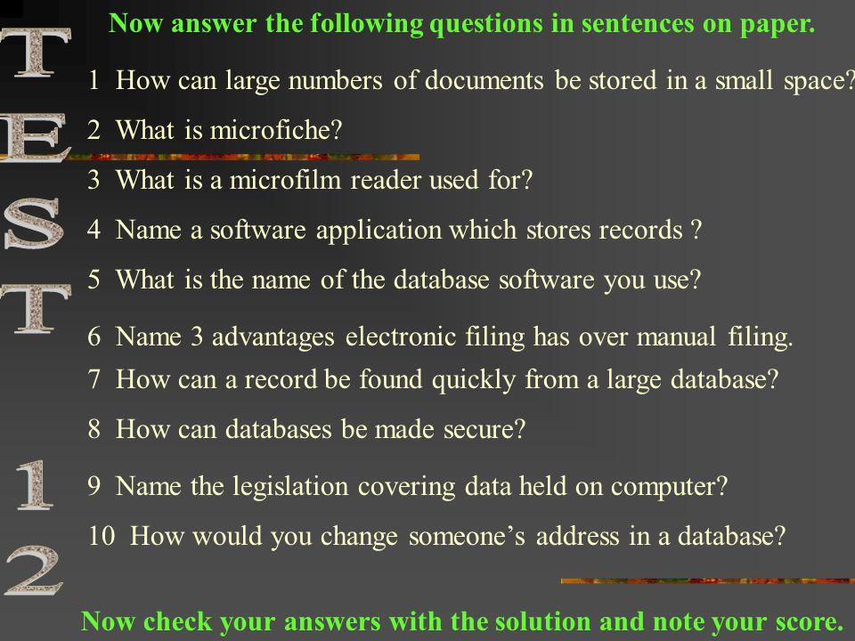 TEST 12 Now answer the following questions in sentences on paper.