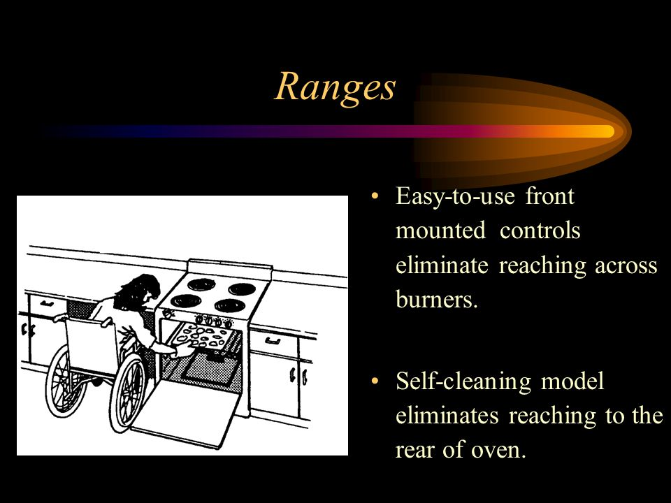 Ranges Easy-to-use front mounted controls eliminate reaching across burners.