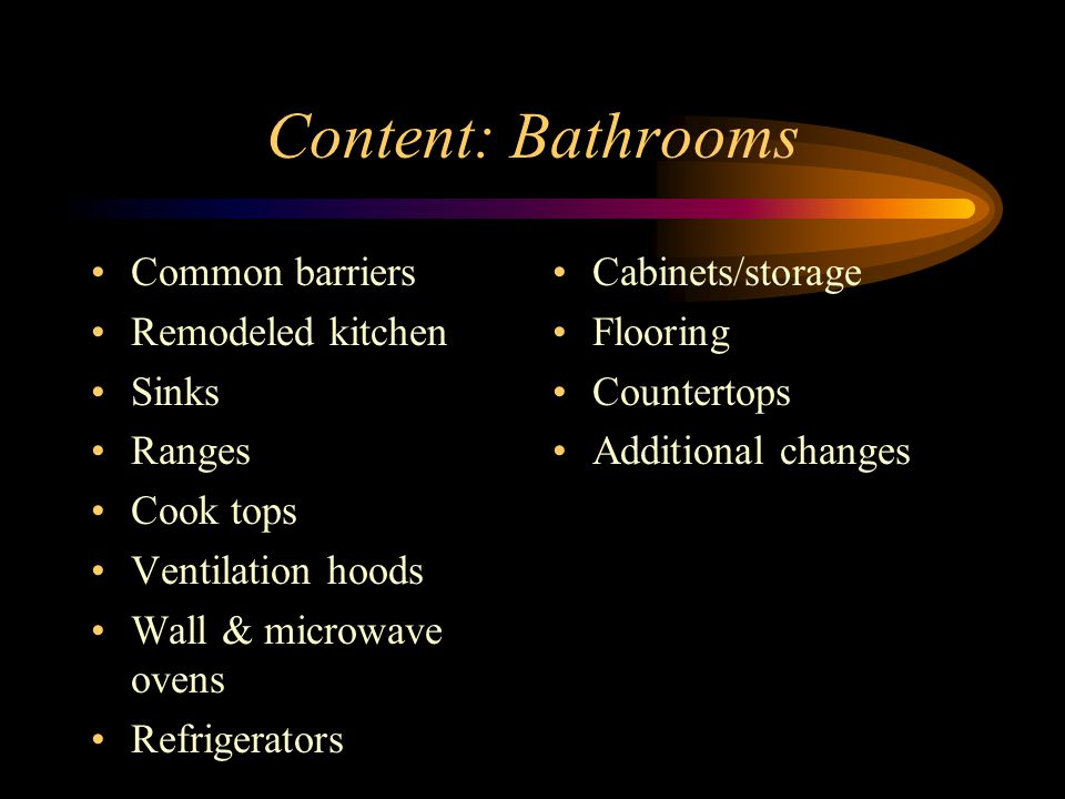 Content: Bathrooms Common barriers Remodeled kitchen Sinks Ranges