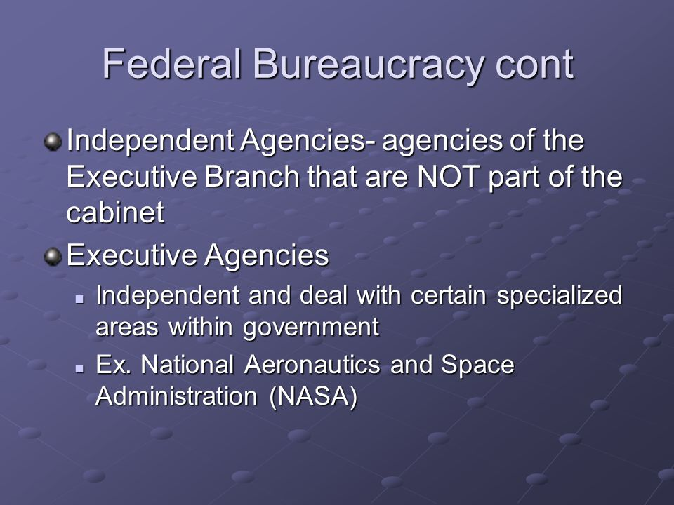 Federal Bureaucracy cont