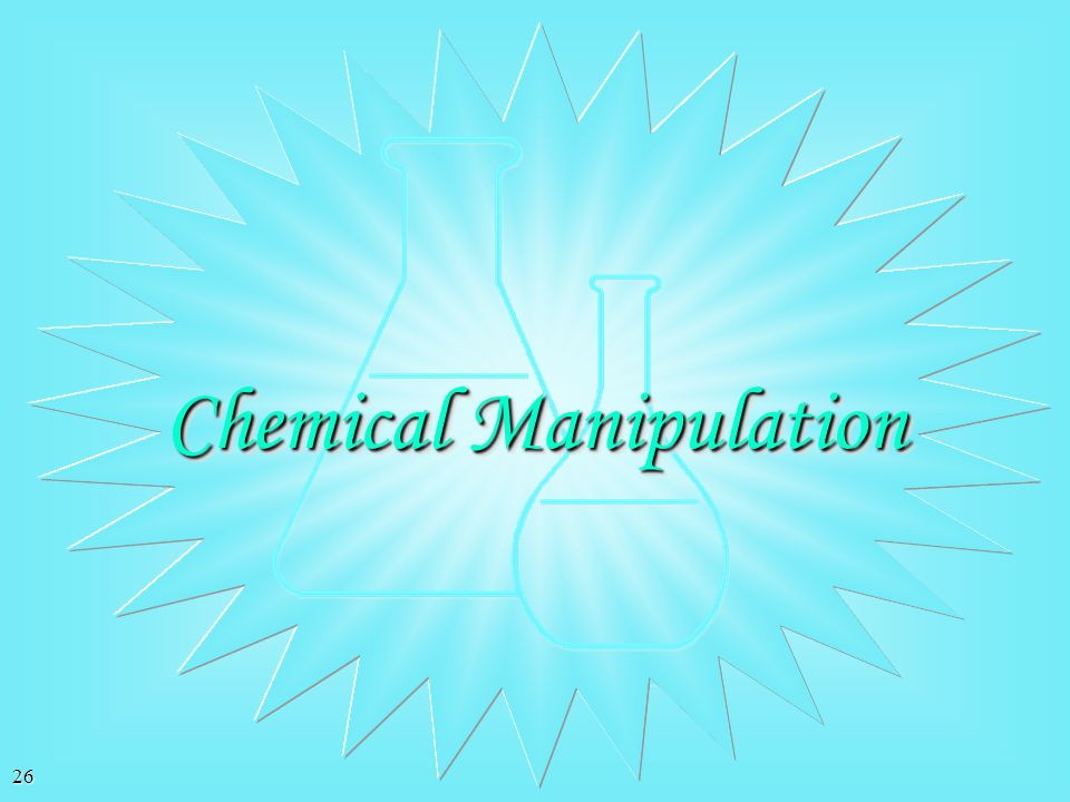 Chemical Manipulation