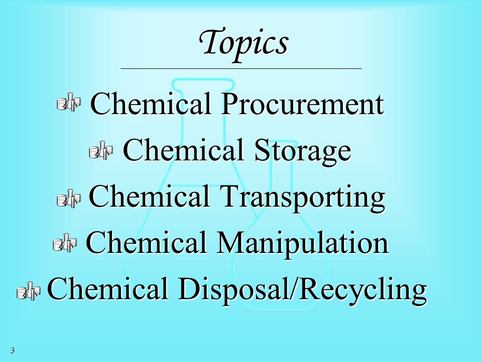Topics Chemical Procurement Chemical Storage Chemical Transporting