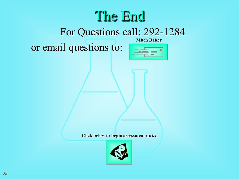 The End For Questions call: 292-1284 or email questions to: