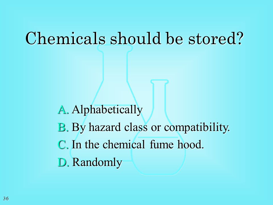 Chemicals should be stored