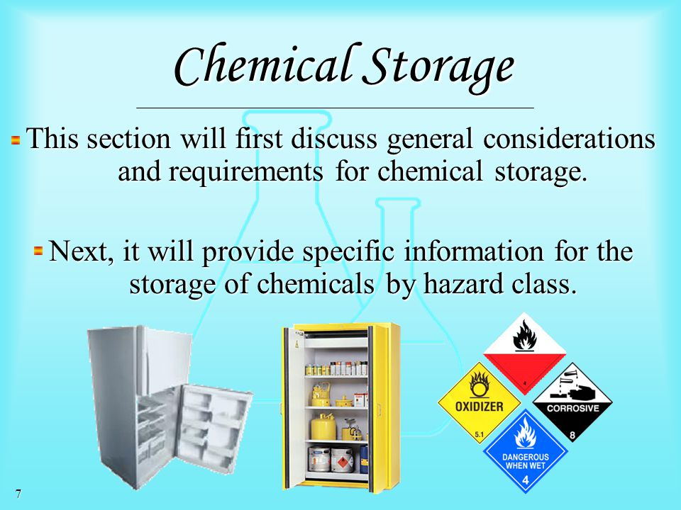 Chemical Storage This section will first discuss general considerations and requirements for chemical storage.