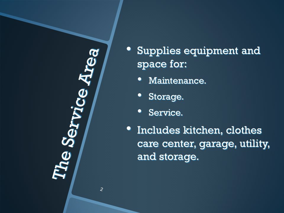 The Service Area Supplies equipment and space for: