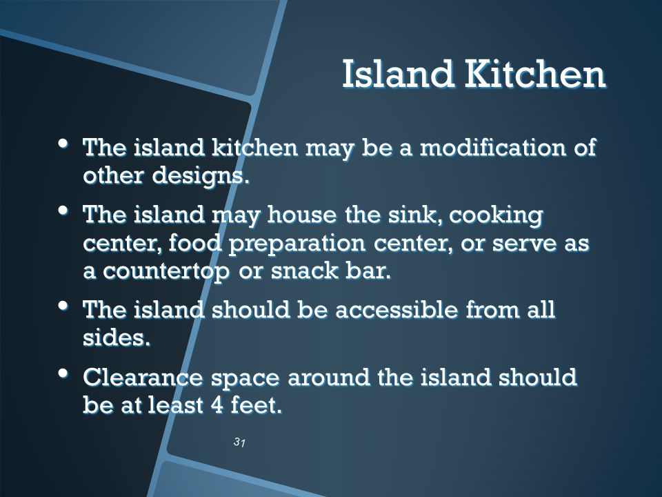 Island Kitchen The island kitchen may be a modification of other designs.