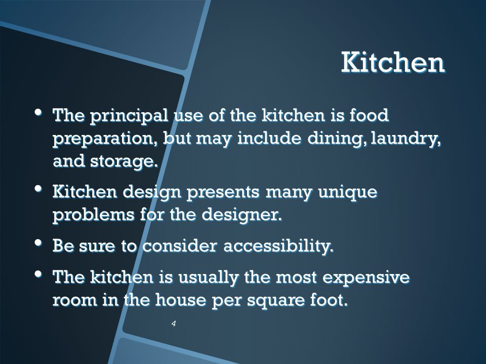Kitchen The principal use of the kitchen is food preparation, but may include dining, laundry, and storage.