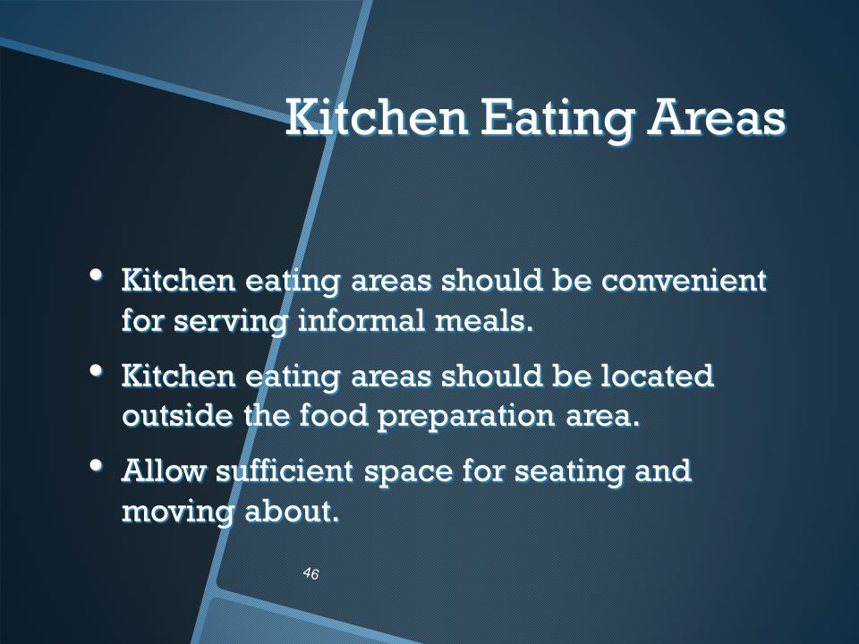 Kitchen Eating Areas Kitchen eating areas should be convenient for serving informal meals.