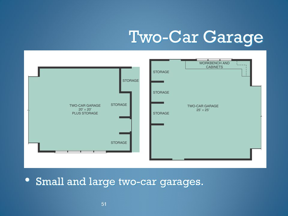 Two-Car Garage Small and large two-car garages. 51