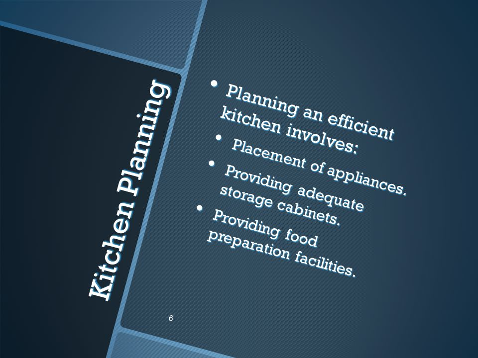 Kitchen Planning Planning an efficient kitchen involves: