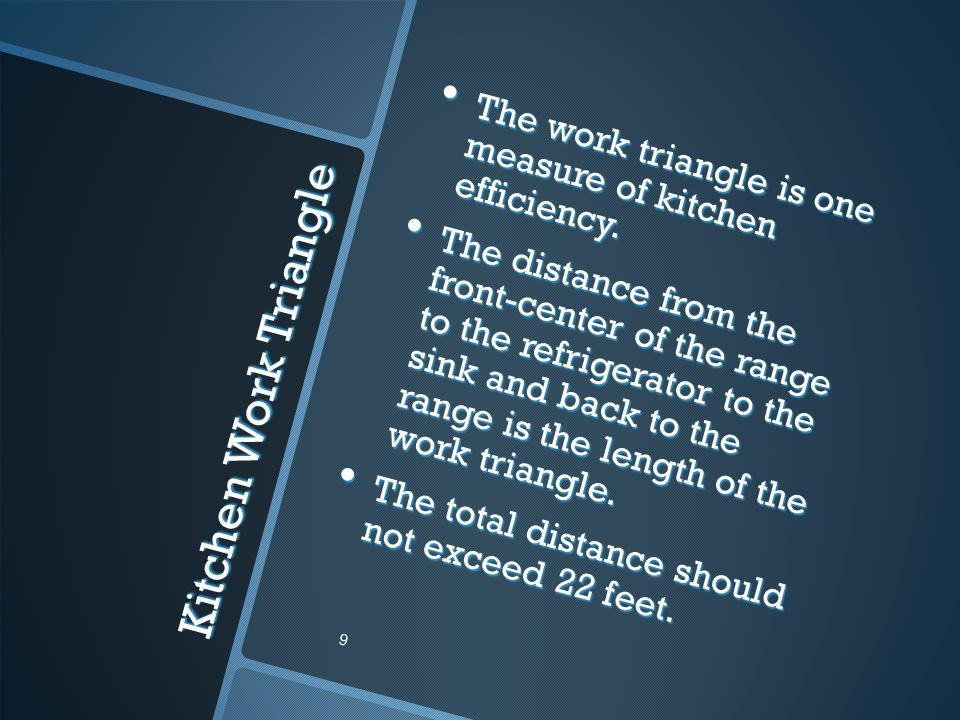 The work triangle is one measure of kitchen efficiency.