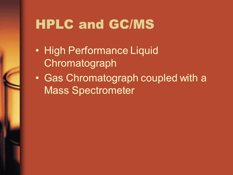 HPLC and GC/MS High Performance Liquid Chromatograph