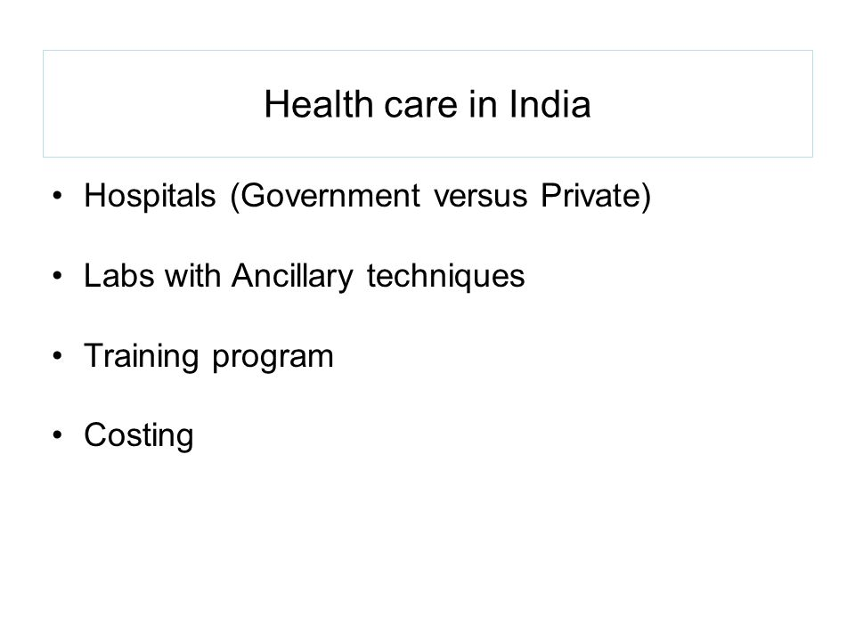 Health care in India Hospitals (Government versus Private)