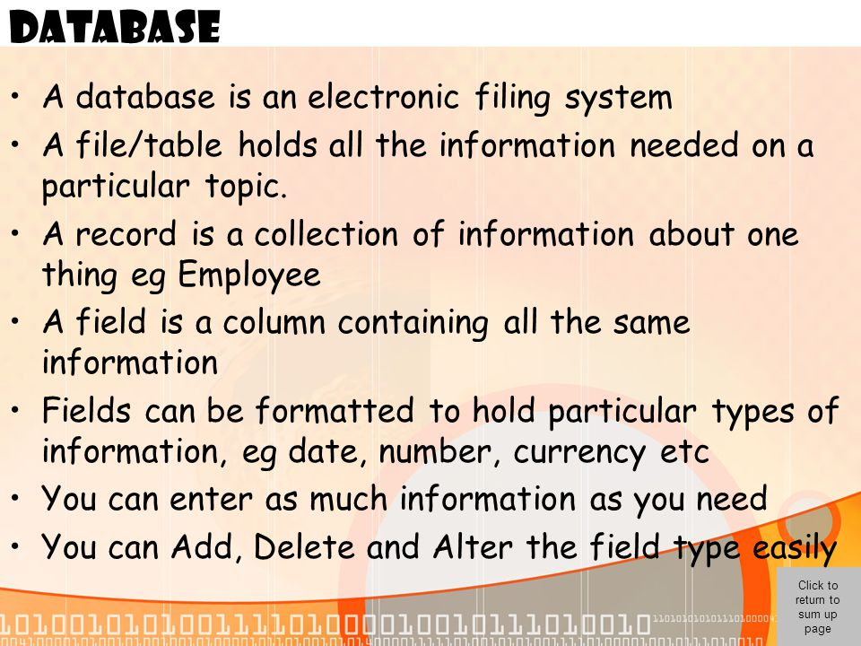 DATABASE A database is an electronic filing system