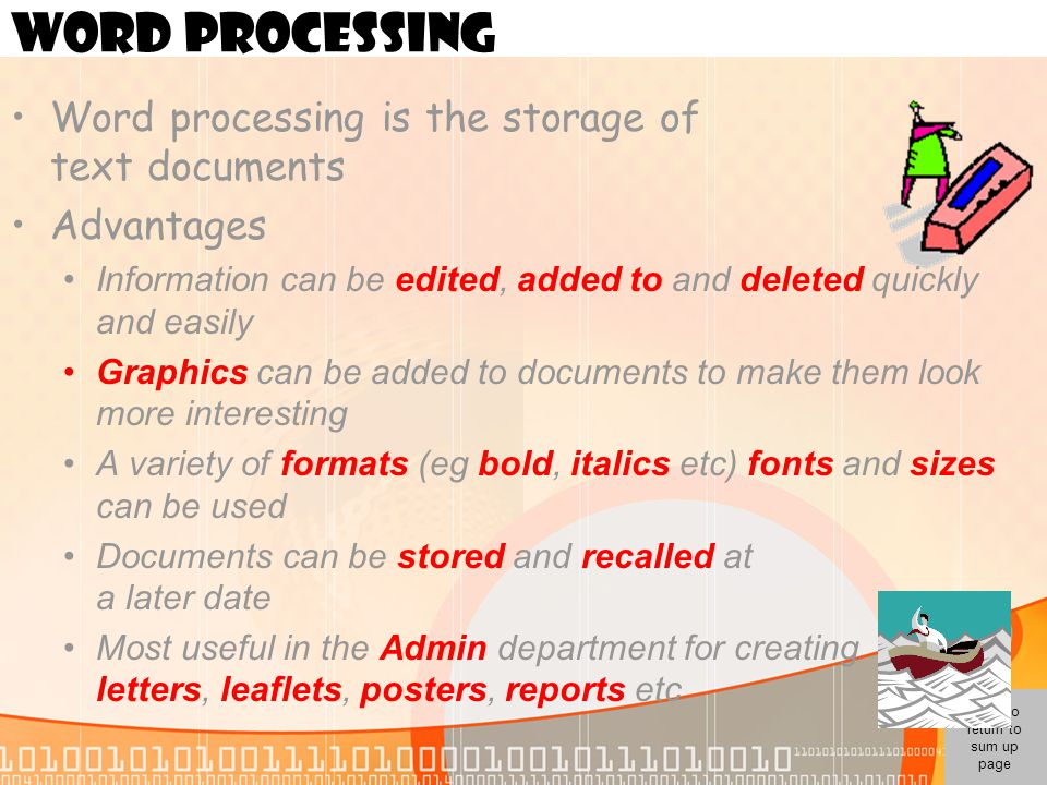 WORD PROCESSING Word processing is the storage of text documents