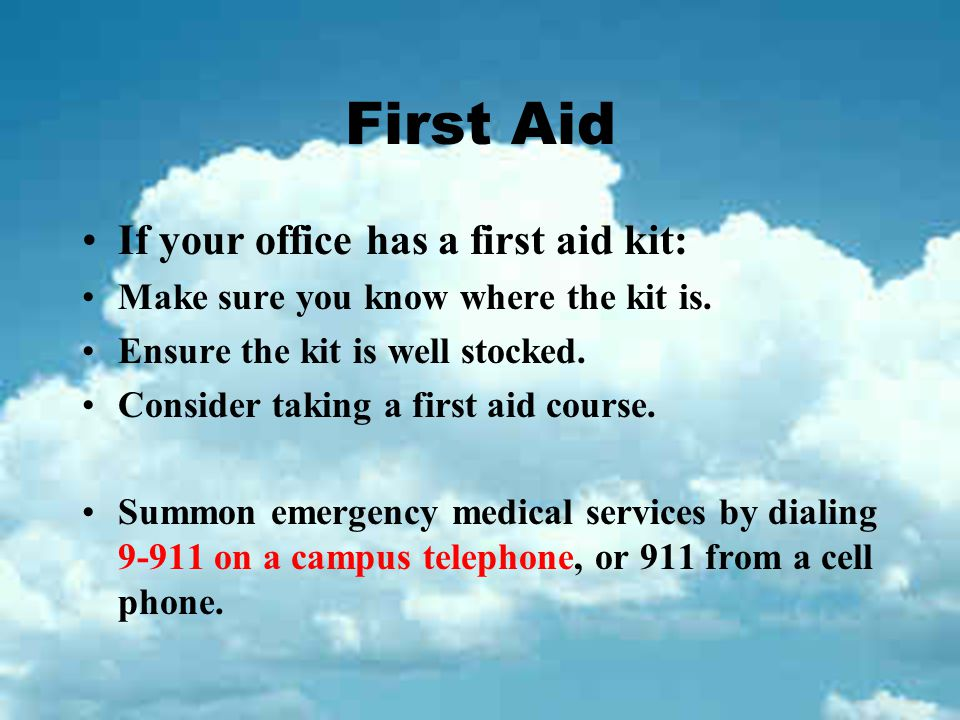 First Aid If your office has a first aid kit: