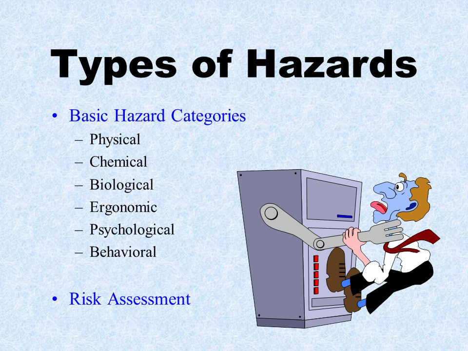 Types of Hazards Basic Hazard Categories Risk Assessment Physical