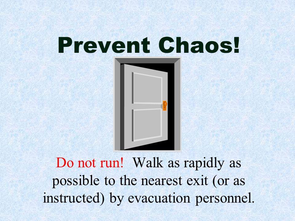 Prevent Chaos. Do not run