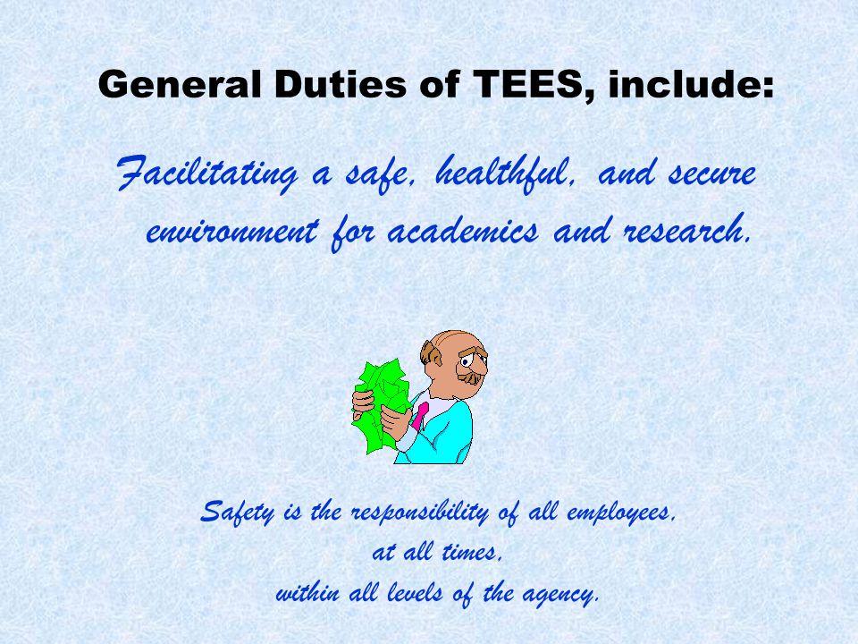 General Duties of TEES, include: