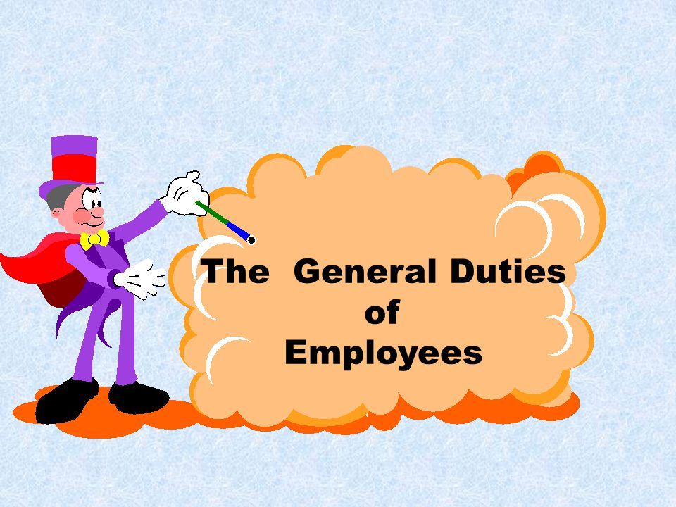 The General Duties of Employees