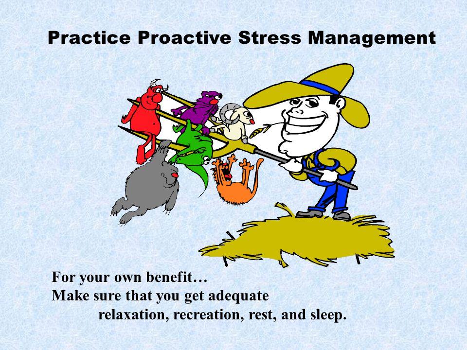 Practice Proactive Stress Management