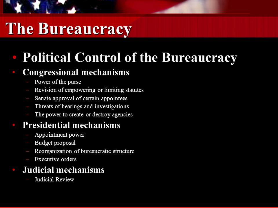 The Bureaucracy Political Control of the Bureaucracy
