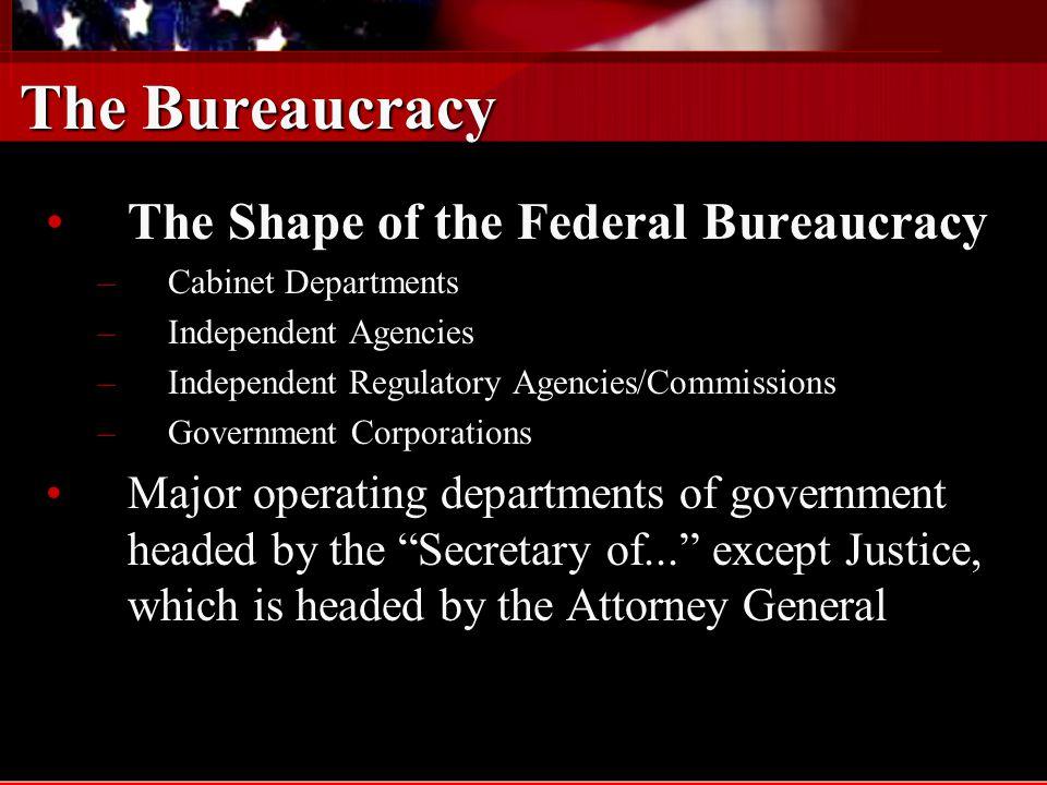 The Bureaucracy The Shape of the Federal Bureaucracy