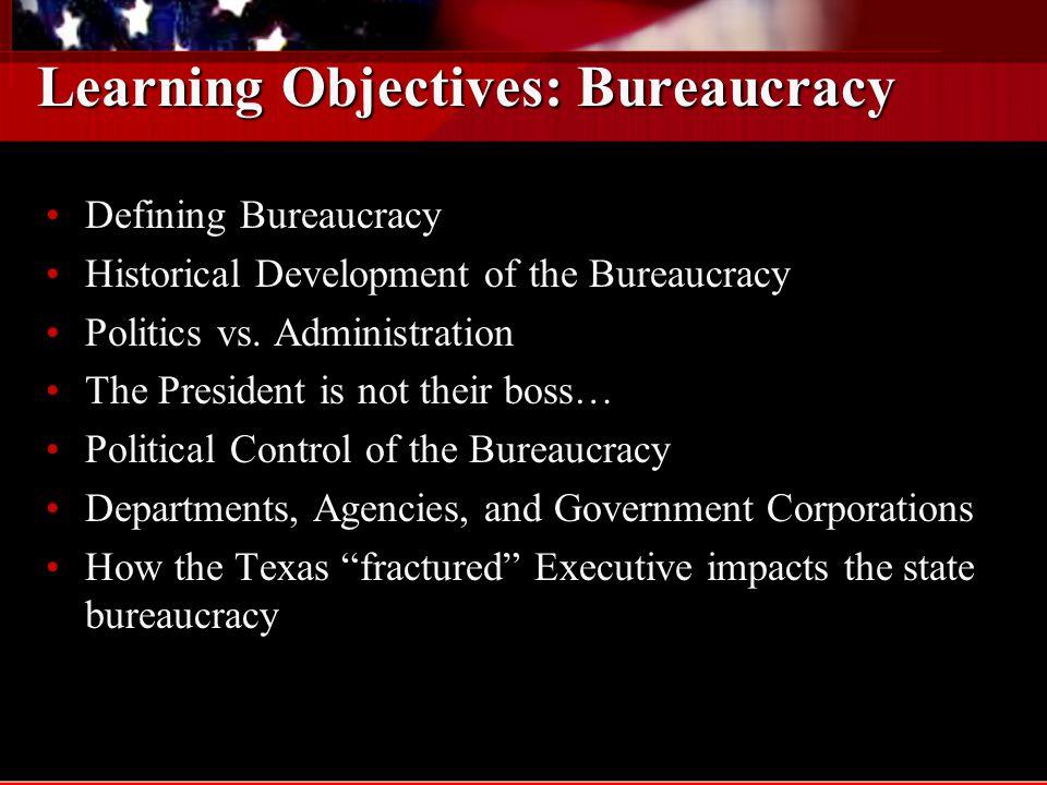Learning Objectives: Bureaucracy