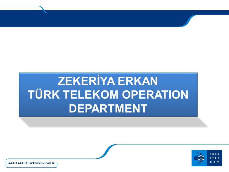 TÜRK TELEKOM OPERATION DEPARTMENT
