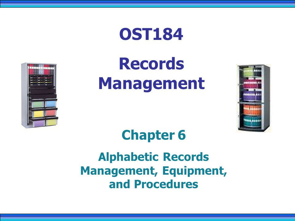 Alphabetic Records Management, Equipment, and Procedures