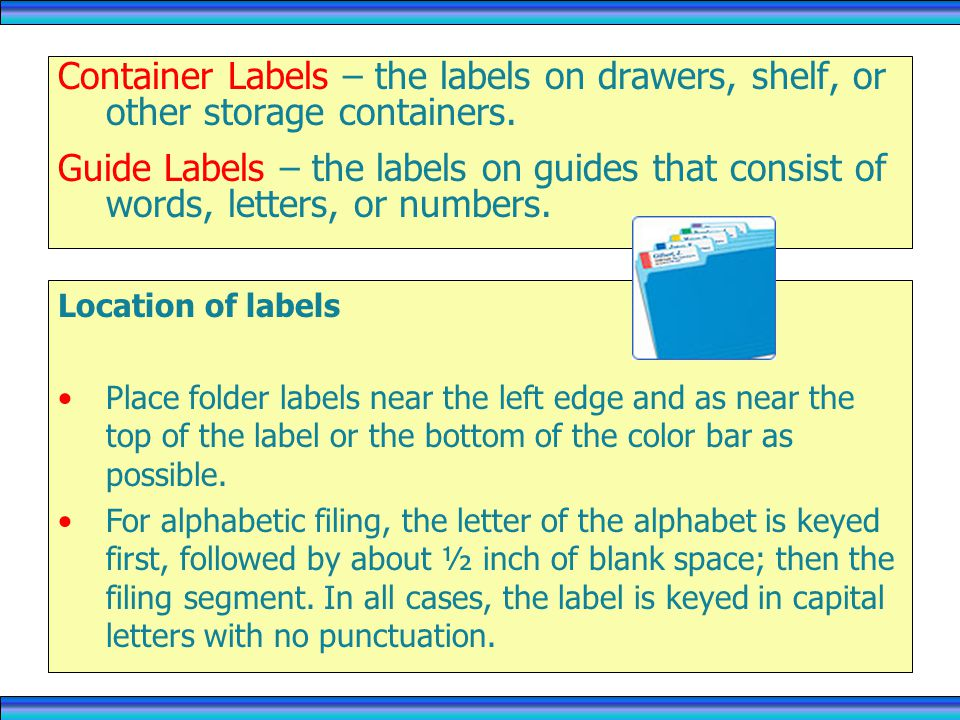 RECORDS MANAGEMENT 4/1/2017. Container Labels – the labels on drawers, shelf, or other storage containers.