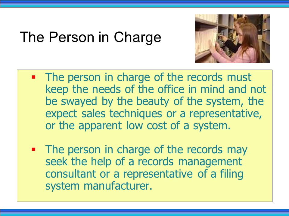 RECORDS MANAGEMENT 4/1/2017. The Person in Charge.