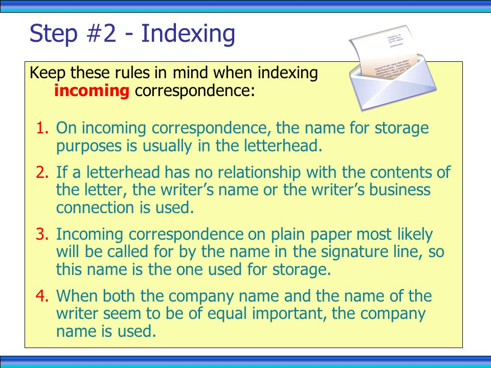 RECORDS MANAGEMENT 4/1/2017. Step #2 - Indexing. Keep these rules in mind when indexing incoming correspondence: