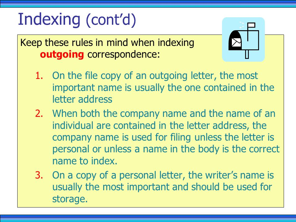 RECORDS MANAGEMENT 4/1/2017. Indexing (cont'd) Keep these rules in mind when indexing outgoing correspondence:
