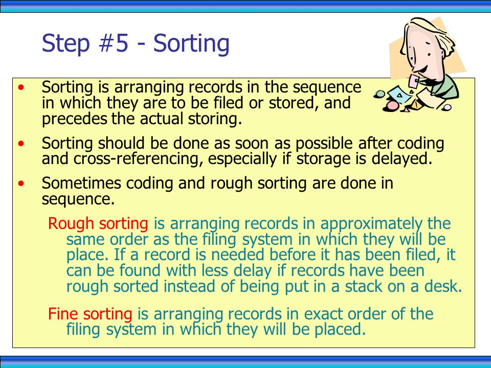 RECORDS MANAGEMENT 4/1/2017. Step #5 - Sorting.