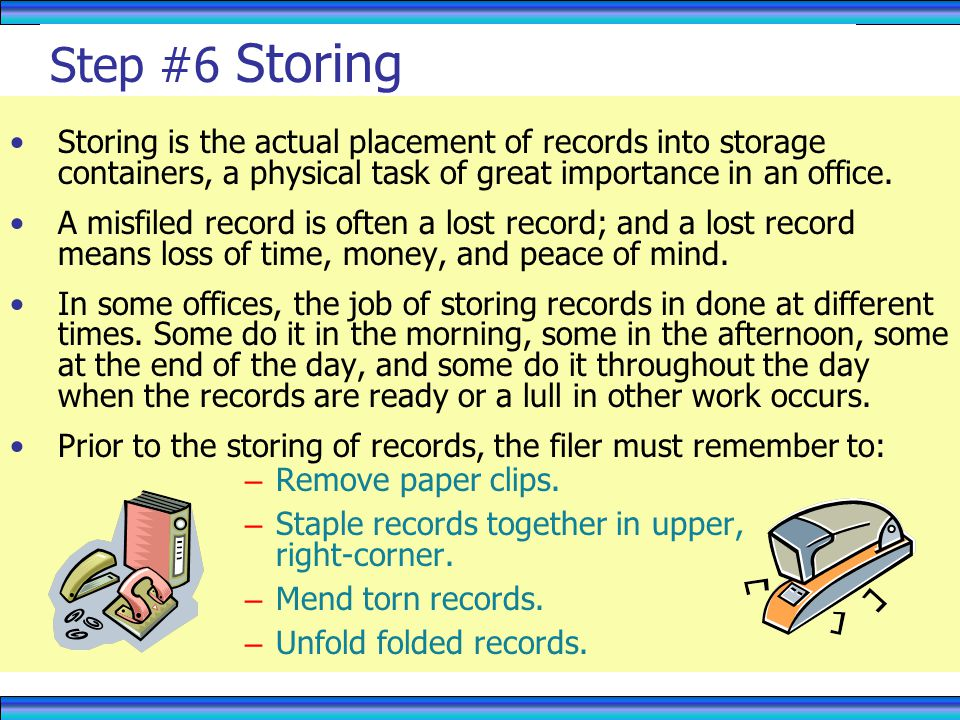 RECORDS MANAGEMENT 4/1/2017. Step #6 Storing.